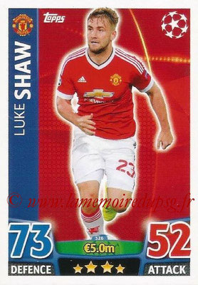 2015-16 - Topps UEFA Champions League Match Attax - N° 326 - Luke SHAW (Manchester United)