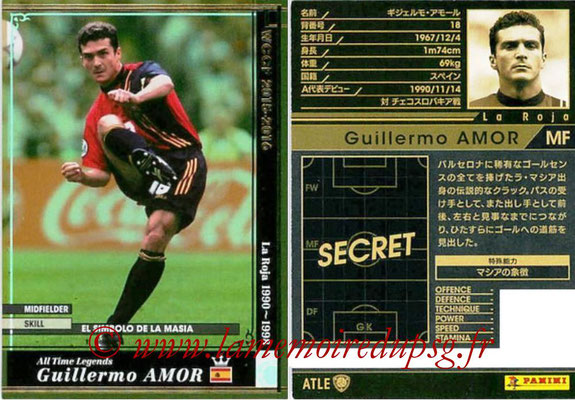 2015-16 - Panini WCCF - N° ATLE05 - Guillermo AMOR (Espagne) (All Time Legends)