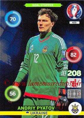 Panini Euro 2016 Cards - N° 425 - Andriy PYATOV (Ukraine) (Goal Stopper)