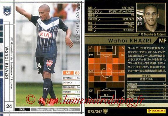 2015-16 - Panini WCCF - N° 073 - Wahbi KHAZRI (FC Girondins de Bordeaux)