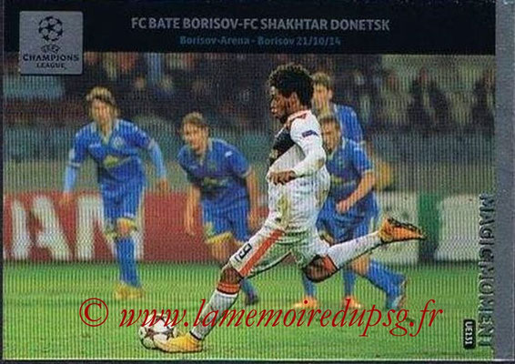 2014-15 - Adrenalyn XL champions League Update edition N° UE131 - Bate Borisov-Shakhtar Donetsk (Magic Moment)