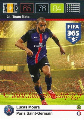 2015-16 - Panini Adrenalyn XL FIFA 365 - N° 134 - LUCAS Moura (Paris Saint-Germain) (Team Mate)