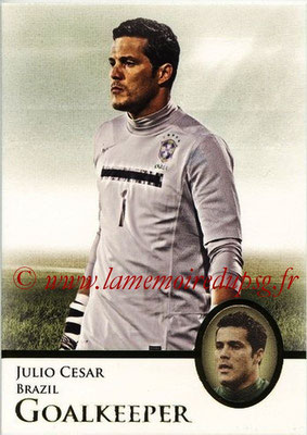 2013 - Futera World Football Unique - N° 002 - Julio CESAR (Brésil) (Goalkeeper)