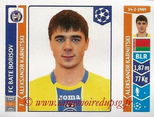 2014-15 - Panini Champions League N° 630 - Aleksandr KARNITSKI (FC Bate Borisov)