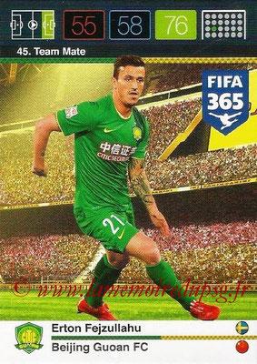 2015-16 - Panini Adrenalyn XL FIFA 365 - N° 045 - Erton FEJZULLAHU (Beijing Guoan FC) (Team Mate)