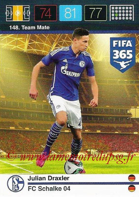 2015-16 - Panini Adrenalyn XL FIFA 365 - N° 148 - Julian DRAXLER (Schalke 04) (Team Mate)
