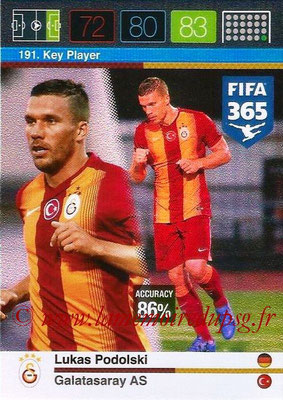 2015-16 - Panini Adrenalyn XL FIFA 365 - N° 191 - Lukas PODOLSKI (Galatasaray AS) (Key Player)