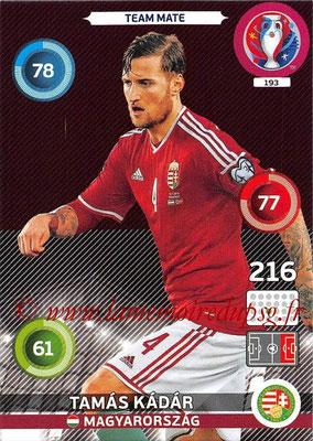 Panini Euro 2016 Cards - N° 193 - Tamas KADAR (Hongrie)