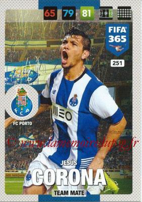 2016-17 - Panini Adrenalyn XL FIFA 365 - N° 251 - Jesus CORONA (FC Porto)