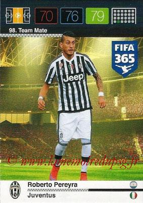 2015-16 - Panini Adrenalyn XL FIFA 365 - N° 098 - Roberto PEREYRA (Juventus FC) (Team Mate)