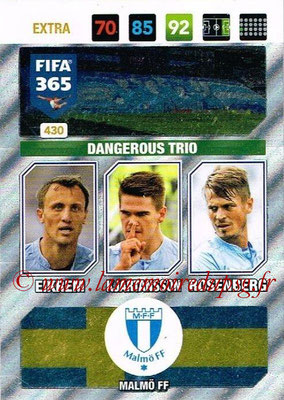 2016-17 - Panini Adrenalyn XL FIFA 365 - N° 430 - EIKREM + KJARTANSSON + ROSENBERG (Malmö FF) (Dangerous Trio) (Nordic Edition)