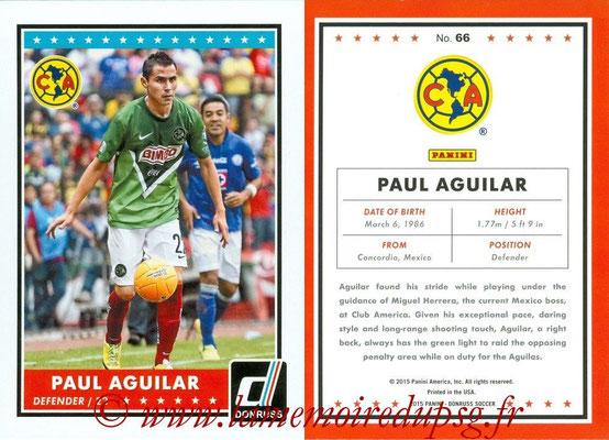 2015 - Panini Donruss Soccer - N° 066 - Paul AGUILAR (Club America)