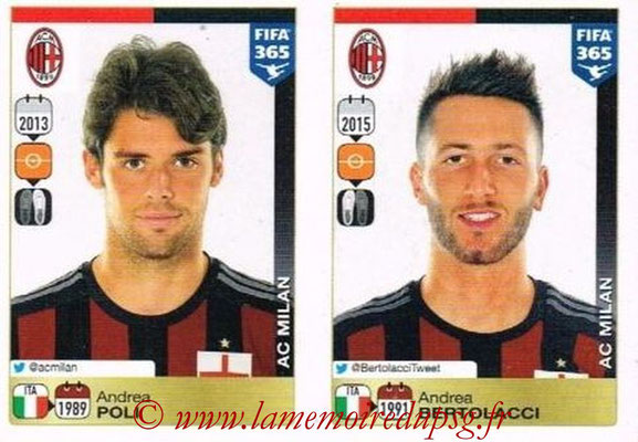 2015-16 - Panini FIFA 365 Stickers - N° 603-604 - Andrea POLI + Andrea BERTOLACCI (Milan AC)
