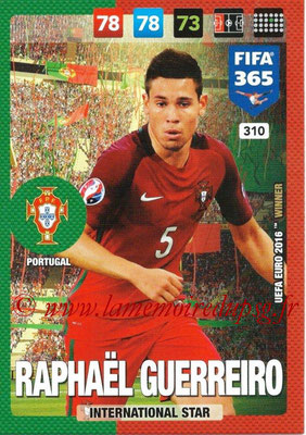 2016-17 - Panini Adrenalyn XL FIFA 365 - N° 310 - Raphaël GUERREIRO (Portugal) (International Star)