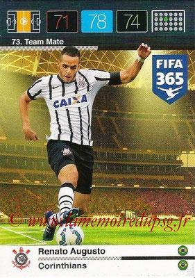 2015-16 - Panini Adrenalyn XL FIFA 365 - N° 073 - Renato AUGUSTO (Corinthians) (Team Mate)