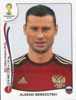 2014 - Panini FIFA World Cup Brazil Stickers - N° 606 - Aleksei BEREZUTSKI (Russie)