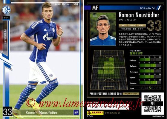 Panini Football League 2015 - PFL11 - N° 074 - Roman NEUSTÄDTER (FC Schalke 04)