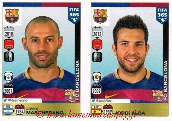 2015-16 - Panini FIFA 365 Stickers - N° 346-347 - Javier MASCHERANO + Jordi ALBA (FC Barcelone)