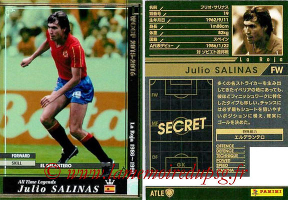 2015-16 - Panini WCCF - N° ATLE10 - Julio SALINAS (Espagne) (All Time Legends)