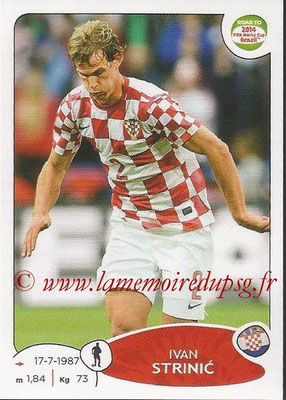 2014 - Panini Road to FIFA World Cup Brazil Stickers - N° 289 - Ivan STRINIC (Croatie)