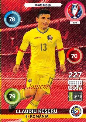 Panini Euro 2016 Cards - N° 308 - Claudiu KESERU (Roumanie)