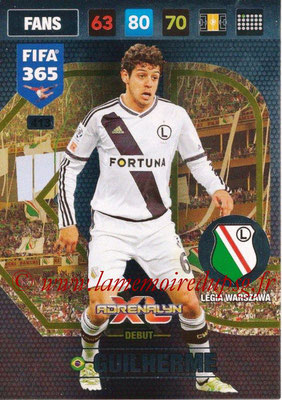 2016-17 - Panini Adrenalyn XL FIFA 365 - N° 413 - GUILHERME (Legia Varsovie) (Debut)