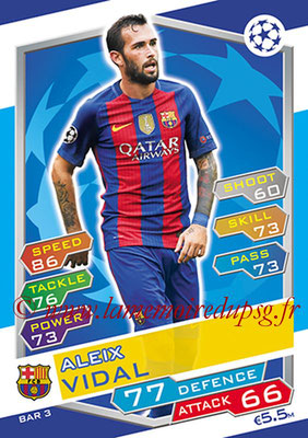 2016-17 - Topps UEFA Champions League Match Attax - N° BAR3 - Aleix VIDAL (FC Barcelone)