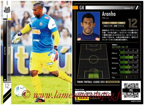 Panini Football League 2013 - PFL02 - N° 073 - Aranha ( Santos FC )