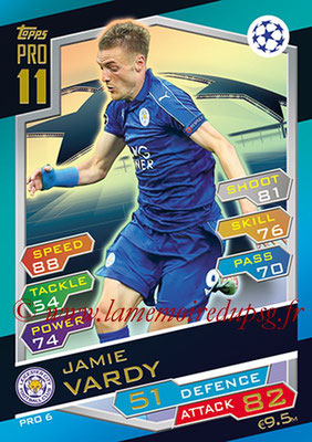 2016-17 - Topps UEFA Champions League Match Attax - N° PRO6 - Jamie VARDY (Leicester City FC) (Pro 11)