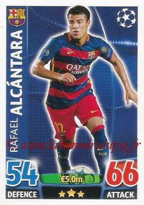 2015-16 - Topps UEFA Champions League Match Attax - N° 245 - Rafael ALCANTARA (FC Barcelone)