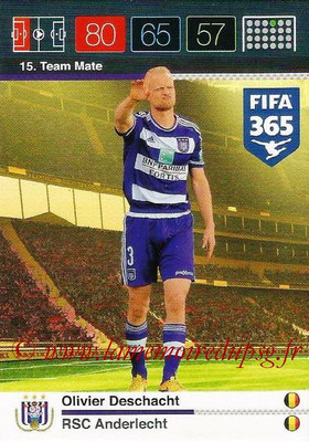 2015-16 - Panini Adrenalyn XL FIFA 365 - N° 015 - Olivier DESCHACHT (RSC Anderlecht) (Team Mate)