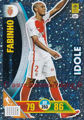 2017-18 - Panini Adrenalyn XL Ligue 1 - N° 381 - FABINHO (Monaco) (Idole)
