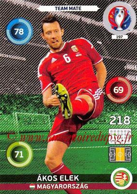 Panini Euro 2016 Cards - N° 197 - Akos ELEK (Hongrie)