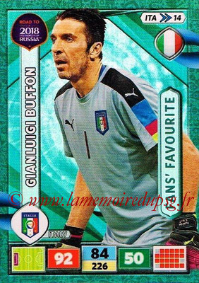 2018 - Panini Road to FIFA World Cup Russia Adrenalyn XL - N° ITA14 - Gianluigi BUFFON (Italie) (Fans' Favourite)