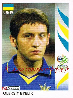 2006 - Panini FIFA World Cup Germany Stickers - N° 564 - Oleksiy BYELIK (Ukraine)