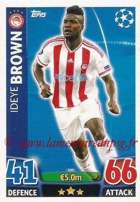 2015-16 - Topps UEFA Champions League Match Attax - N° 105 - Ideye BROWN (Olympiacos FC)