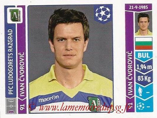 2014-15 - Panini Champions League N° 174 - Ivan CVOROVIC (Ludogorets Razgrad)