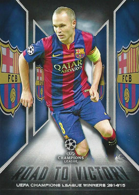 2015-16 - Topps UEFA Champions League Showcase Soccer - N° RTV-10 - Andrés INIESTA (FC Barcelone) (Road to Victory)