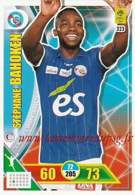 2017-18 - Panini Adrenalyn XL Ligue 1 - N° 323 - Stéphane BAHOKEN (Strasbourg)