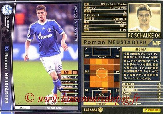 2012-13 - WCCF - N° 141 - Roman NEUSTÄDTER (FC Schalke 04)