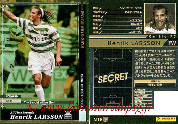 2013-14 - WCCF - N° ATLE17 - Henrik LARSSON (Celtic FC) (All Time Legend)
