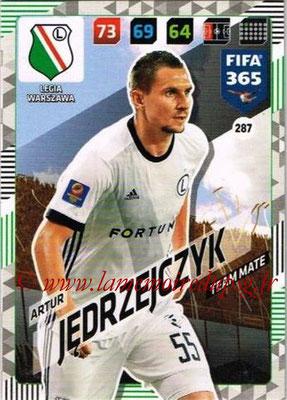 2017-18 - Panini FIFA 365 Cards - N° 287 - Artur JEDRZEJCZYK (Legia Varsovie)