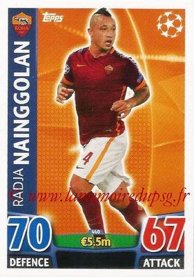 2015-16 - Topps UEFA Champions League Match Attax - N° 440 - Radja NAINGGOLAN (AS Roma)