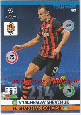 2014-15 - Adrenalyn XL champions League N° 236 - Vyacheslav SHEVCHUK (FC Shakhtar Donetsk)