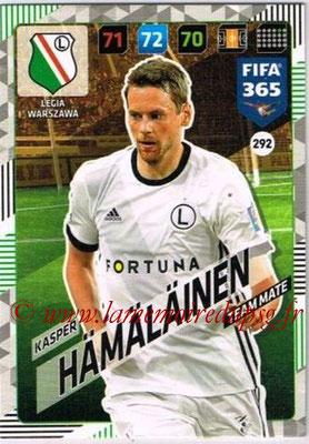 2017-18 - Panini FIFA 365 Cards - N° 292 - Kaspar HÄMÄLÄINEN (Legia Varsovie)