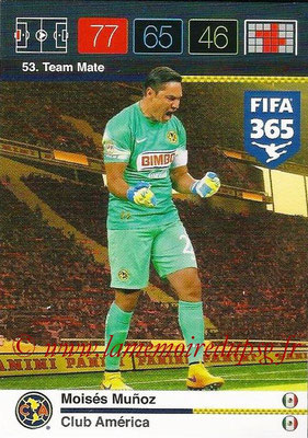 2015-16 - Panini Adrenalyn XL FIFA 365 - N° 053 - Moisés MUNOZ (Club América) (Team Mate)