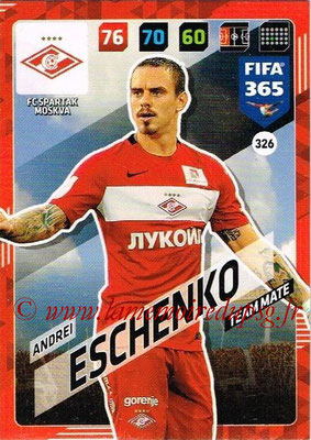 2017-18 - Panini FIFA 365 Cards - N° 326 - Andrei ESCHENKO (Spartak Moscou)
