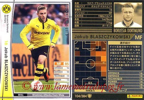 2012-13 - WCCF - N° 104 - Jakub BLASZCZYKOWSKI (Borussia Dortmund)