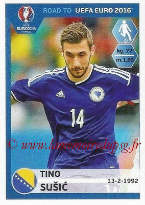 Panini Road to Euro 2016 Stickers - N° 029 - Tino SUSIC (Bosnie Herzégovine)