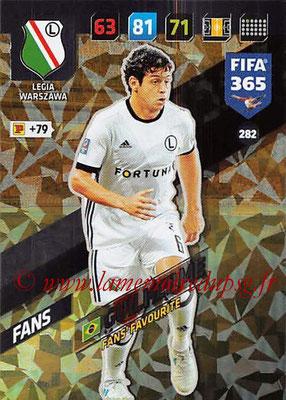 2017-18 - Panini FIFA 365 Cards - N° 282 - GUILHERME (Legia Varsovie) (Fans' Favourite)